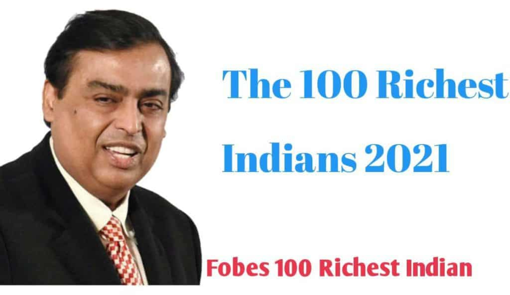 Top 100 Richest Indians 2021 Fobes the 100 Richest Indian